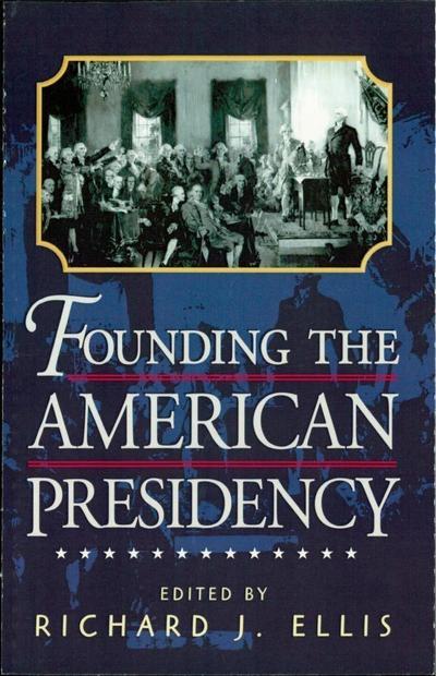 Founding the American Presidency