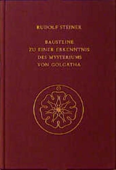 Bausteine zu einer Erkenntnis des Mysteriums von Golgatha