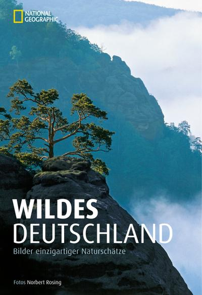 Wildes Deutschland; Bilder einzigartiger Naturschätze; Deutsch