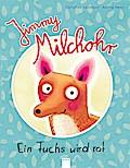 Jimmy Milchohr: Ein Fuchs wird rot