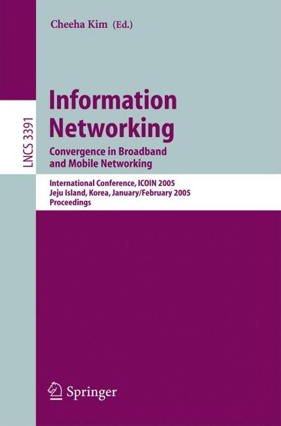 Information Networking. Convergence in Broadband and Mobile Networking
