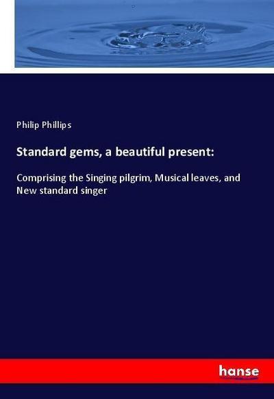 Standard gems, a beautiful present: