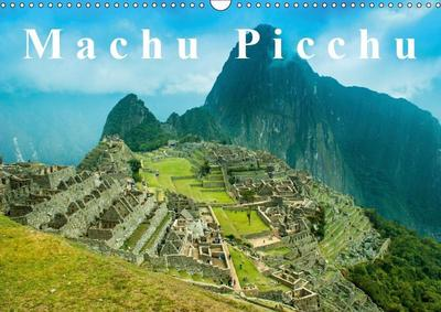 Machu Picchu (Wall Calendar 2019 DIN A3 Landscape)