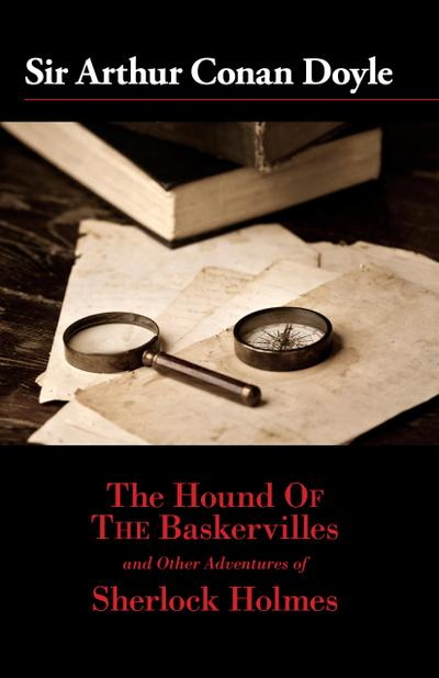 The Hound of the Baskervilles and Other Adventures of Sherlock Holmes