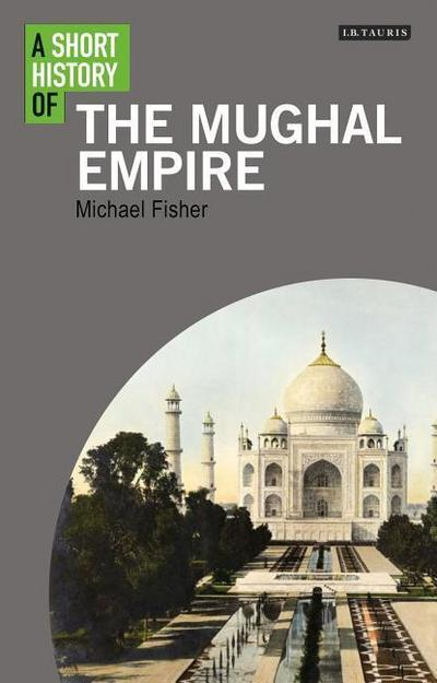 Short History of the Mughal Empire