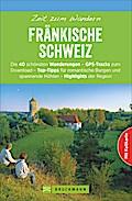 Wanderführer Fränkische Schweiz: Zeit zum Wan ...