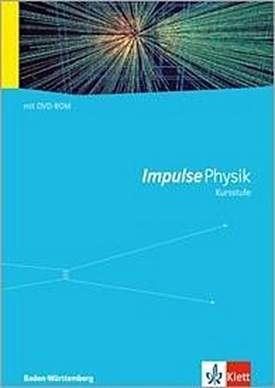 Impulse Physik, Kursstufe Baden-Württemberg (G8) Klasse 11-12, Schülerbuch m. DVD-ROM