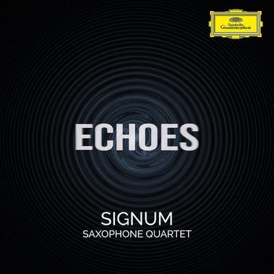 Signum Saxophon Quartett - Echoes