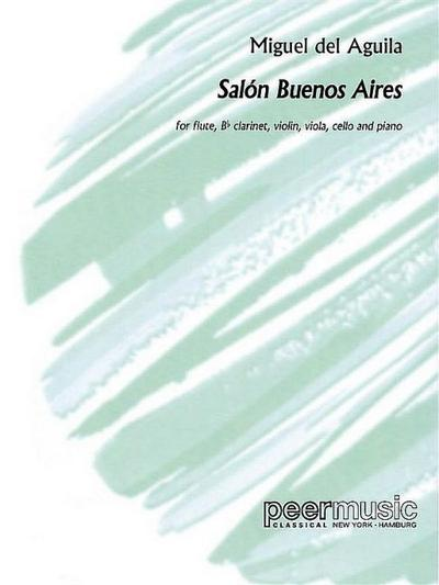 Salon Buenos Aires :for flute, clarinet, violin, viola, violoncello