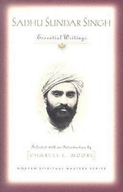 Sadhu Sundar Singh: Essential Writings