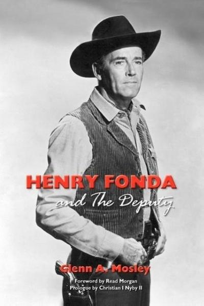 Henry Fonda and the Deputy-The Film and Stage Star and His TV Western