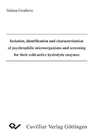 Isolation, identification and characterization of psychrophilic microorganisms and screening for their cold-active hydrolytic enzymes
