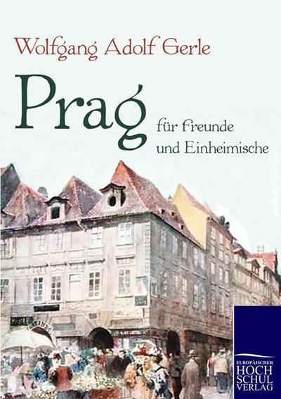 Prag für Freunde und Einheimische
