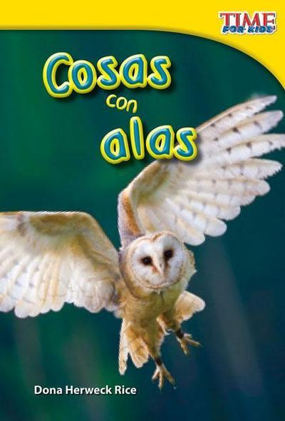 Cosas Con Alas (Things with Wings) (Spanish Version) (Upper Emergent)