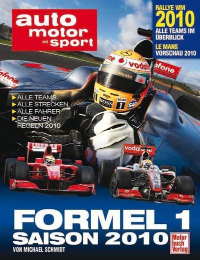 auto motor und sport Formel 1 - Saison 2010: Alle Teams . Alle Strecken . Alle Fahrer . Die neuen Regeln 2010