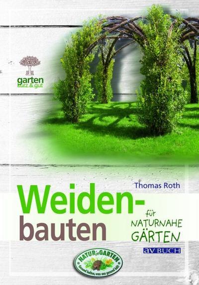 Weidenbauten für Gärten