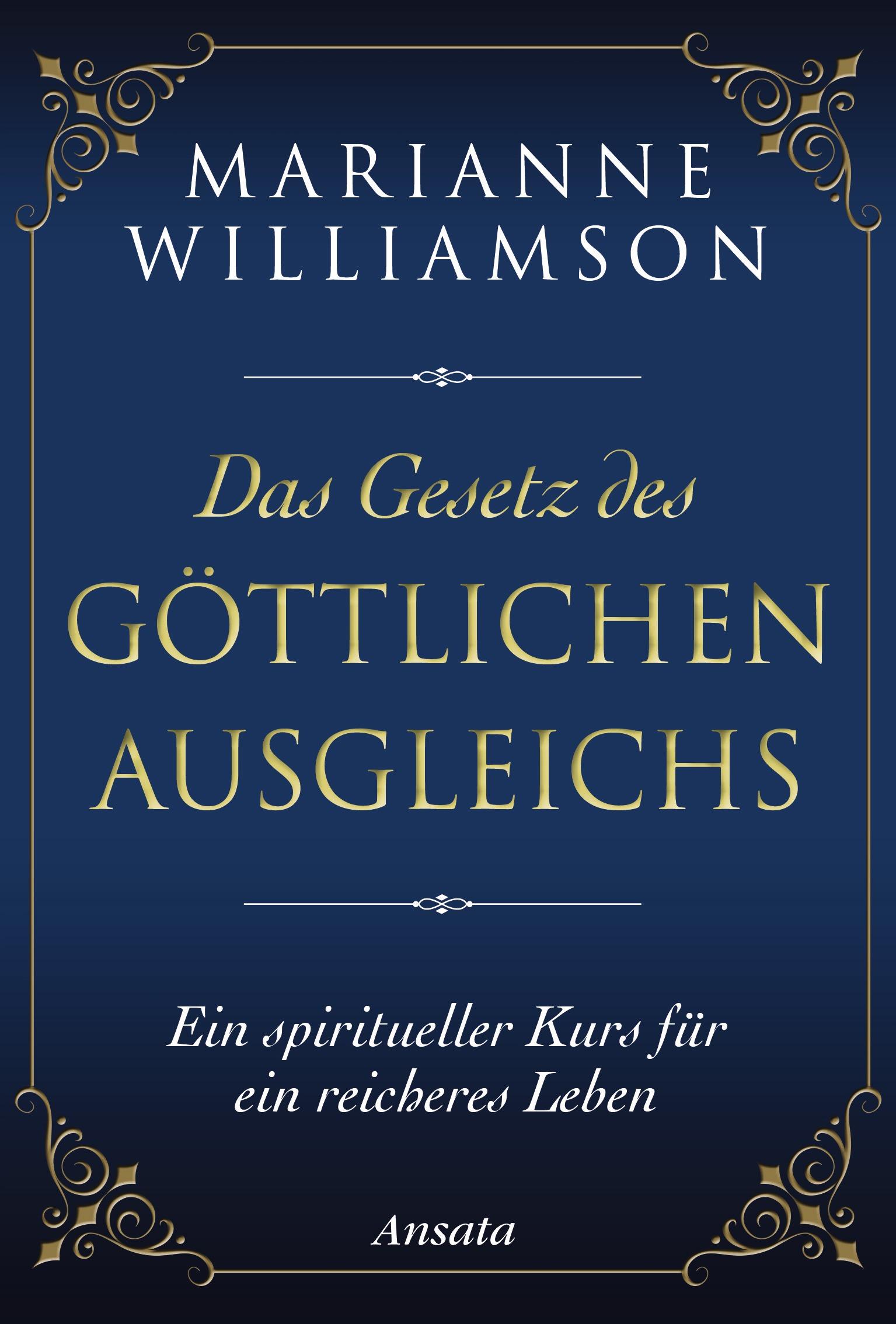 Das Gesetz des göttlichen Ausgleichs Marianne Williamson