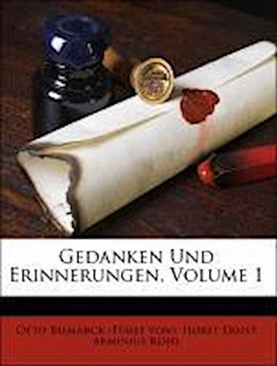 Gedanken Und Erinnerungen, Volume 1