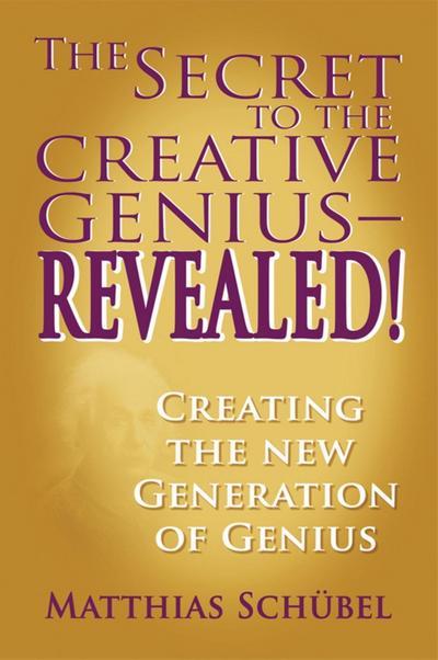 Secret to the Creative Genius-REVEALED!