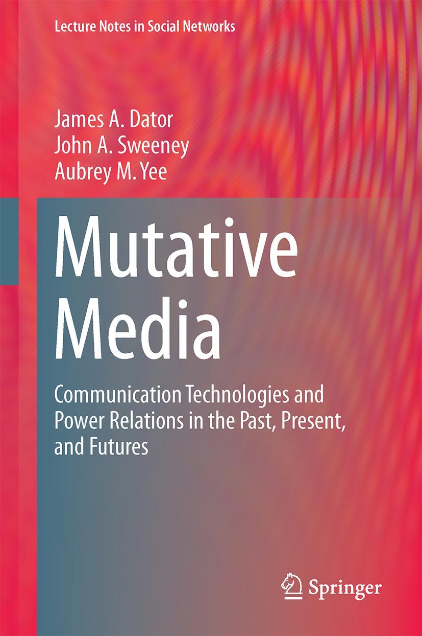 Mutative Media James A. Dator