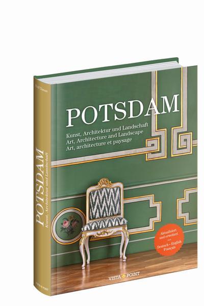 Potsdam, aktualisiert 2020 (D/GB/F) (Grünes Lackkabinett): Kunst, Architektur und Landschaft