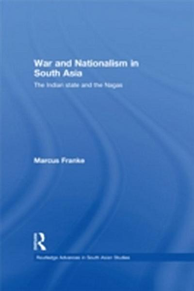 War and Nationalism in South Asia