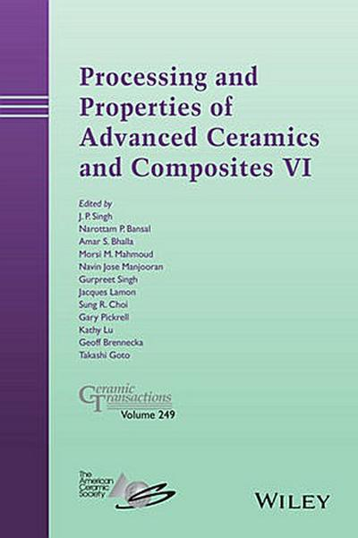 Processing and Properties of Advanced Ceramics and Composites VI