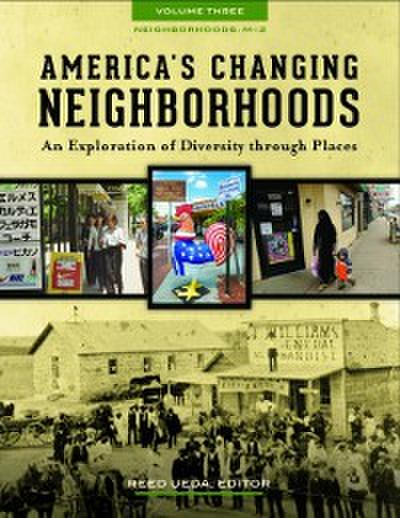 America's Changing Neighborhoods: An Exploration of Diversity through Places [3 volumes]