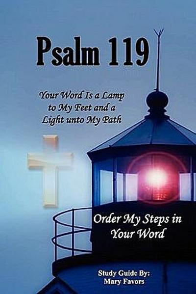 Psalm 119 Your Word Is a Lamp Unto My Feet