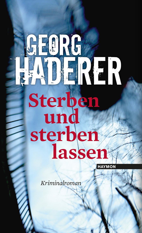 Sterben und sterben lassen Georg Haderer 9783709971567
