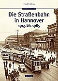 Die Straßenbahn in Hannover