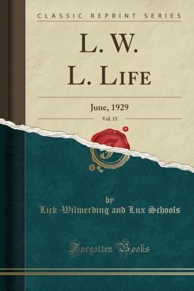 L. W. L. Life, Vol. 15: June, 1929 (Classic Reprint)