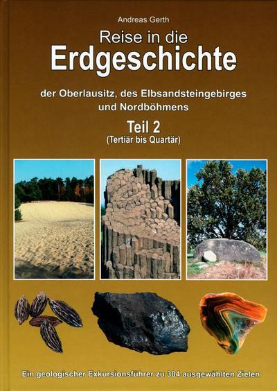 Reise in die Erdgeschichte der Oberlausitz, des Elbsandsteingebirges und Nordböhmens. Tl.2
