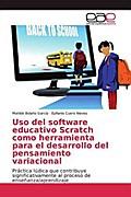 Uso del software educativo Scratch como herramienta para el desarrollo del pensamiento variacional