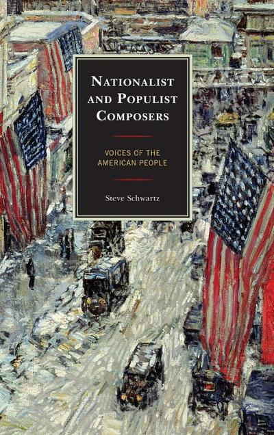 Nationalist and Populist Composers: Voices of the American People