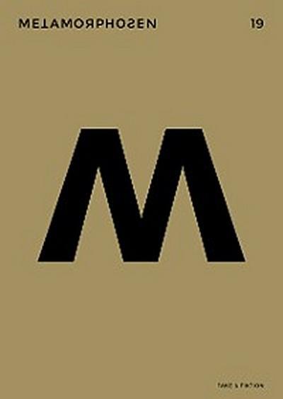 metamorphosen 19 – Fake & Fiktion