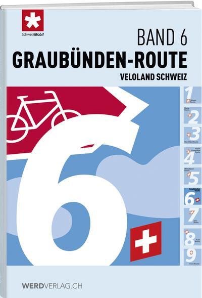 Veloland Schweiz Band 06 Graubünden-Route