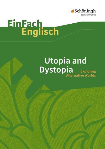 Utopia and Dystopia. EinFach Englisch Textausgaben
