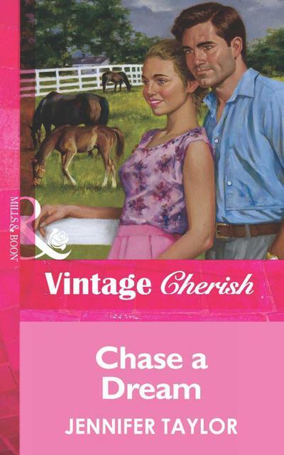 Chase a Dream (Mills & Boon Vintage Cherish)