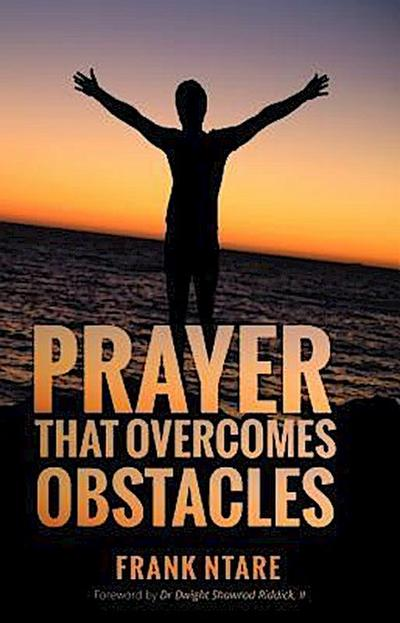 Prayer that Overcomes Obstacles
