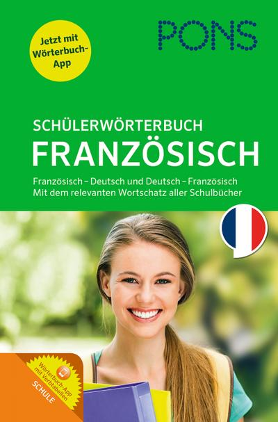 PONS Schülerwörterbuch Französisch-Deutsch / Deutsch-Französisch: Mit dem Wortschatz aller relevanten Lehrwerke. Mit App.