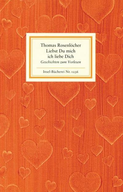 Liebst Du mich ich liebe Dich: Geschichten zum Vorlesen (Insel-Bücherei)
