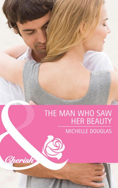The Man Who Saw Her Beauty (Mills & Boon Cherish)
