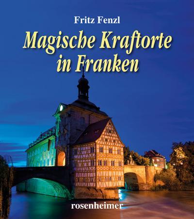 Magische Kraftorte in Franken