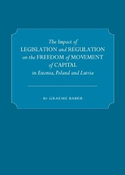 Impact of Legislation and Regulation on the Freedom of Movement of Capital in Estonia, Poland and Latvia