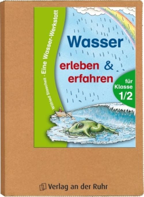 Wasser erleben und erfahren. Eine Wasser-Werkstatt für Klasse 1/2