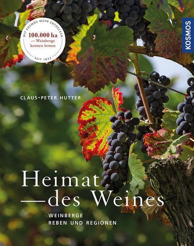Heimat des Weines; Weinberge, Reben und Regionen; Deutsch; 0 schw.-w. Fotos, 0 Illustr., 0 Illustr., 269 farb. Fotos