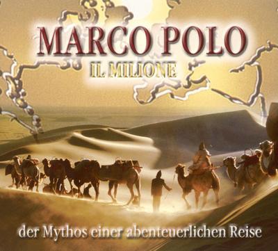 Il Milione. Der Mythos einer abenteuerlichen Reise. 4 CDs