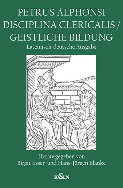 Petrus Alphonsi Disciplina Clericalis / Geistliche Bildung
