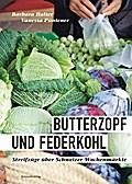 Butterzopf und Federkohl; Streifzüge über Sch ...